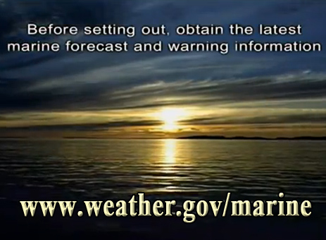 Before setting out, obtain the latest marine forecast and warning information at www.weather.gov/marine